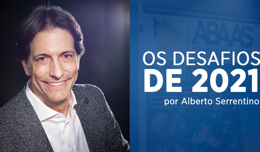 Os Desafios de 2021 por Alberto Serreentino